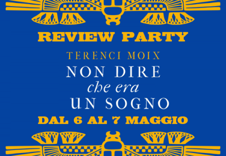Review Party: Non dire che era un sogno di Terenci Moix