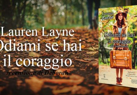 Odiami se hai il coraggio di Lauren Layne | Recensione di Deborah
