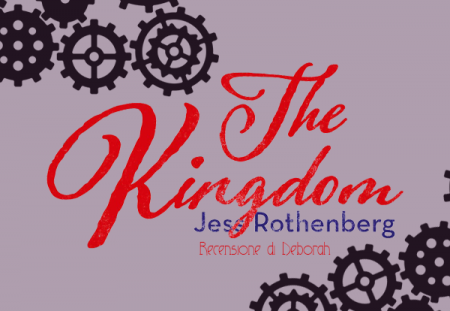The Kingdom di Jess Rothenberg | Recensione di Deborah