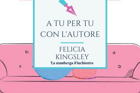A tu per tu con Felicia Kingsley
