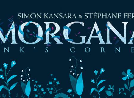 INK'S CORNER: Morgana di Stéphane Fert e Simon Kansara (Tunué )