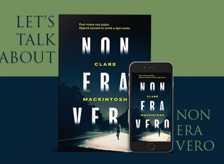 Let's talk about: Non era vero di Clare MacKintosh (DeA Planeta Libri)