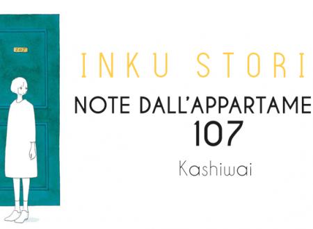 Inku Stories #35: Note dall'appartamento 107 di Kashiwai