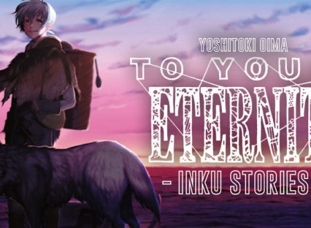 Inku Stories #36: To Your Eternity di Yoshitoki Oima (Star Comics)