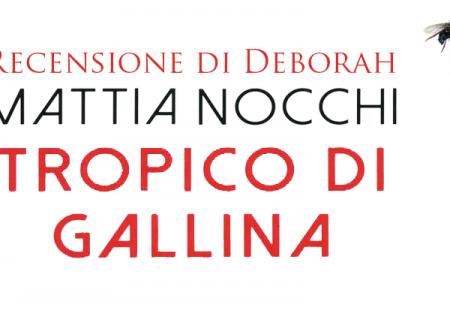 Tropico di Gallina di Mattina Nocchi | Recensione di Deborah