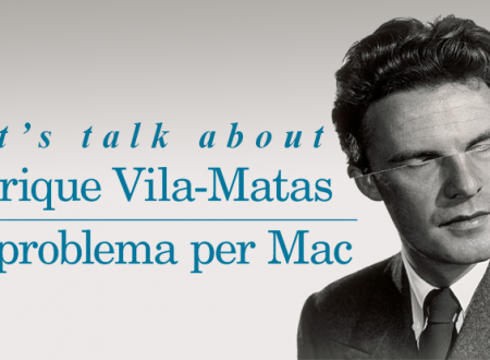 Let's talk about: Un problema per Mac di Enrique Vila-Matas (Feltrinelli)