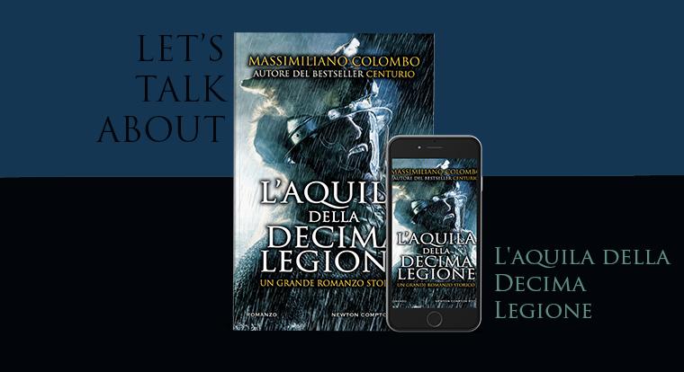 Let's talk about: L'aquila della Decima Legione di Massimiliano Colombo