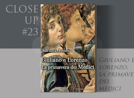 Close-Up #23: Giuliano e Lorenzo di Adriana Assini (Scrittura & Scritture)