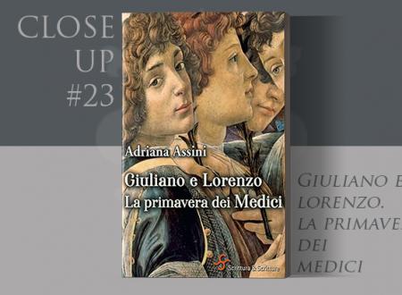Close-Up #23: Giuliano e Lorenzo di Adriana Assini (Scrittura & Scritture)