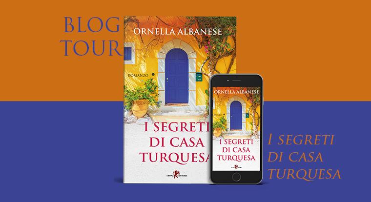 BLOG TOUR: I segreti di casa Turquesa di Ornella Albanese