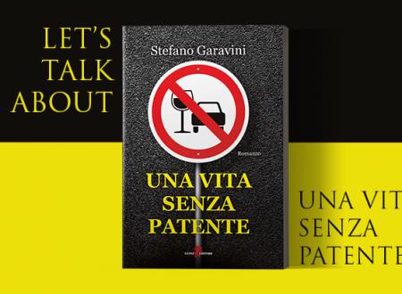Let's talk about: Una vita senza patente di Stefano Garavini