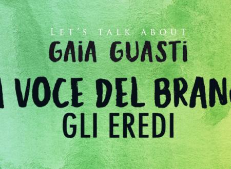 Let's talk about: La voce del branco. Gli eredi di Gaia Guasti
