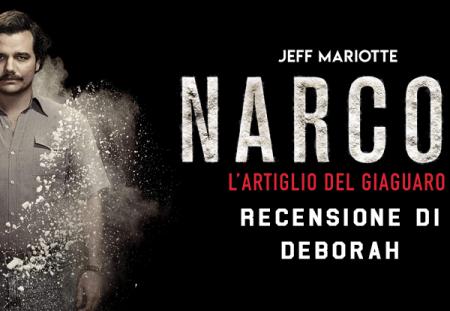 Narcos. L'artiglio del giaguaro di Jeff Mariotte | Recensione di Deborah