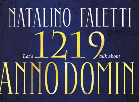 Let's talk about: 1219 Anno Domini di Natalino Faletti (Leone Editore)