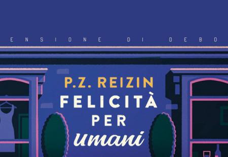 Felicità per umani di P. Z. Reizin | Recensione di Deborah
