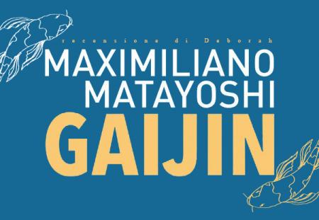 Gaijin di Maximiliano Matayoshi | Recensione di Deborah