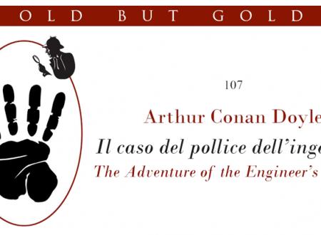 Old but gold: L'avventura del pollice dell'ingegnere di Arthur Conan Doyle