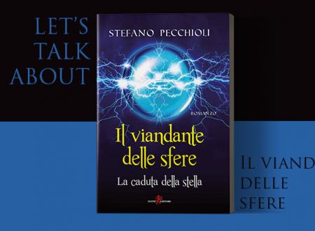 Let's talk about: Il viandante delle sfere di Stefano Pecchioli