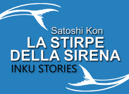 Inku Stories #39: La stirpe della sirena di Satoshi Kon (Star Comics)