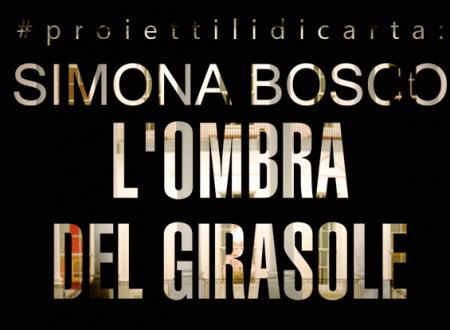 #proiettilidicarta: L'ombra del girasole di Simona Bosco (Leone Editore)