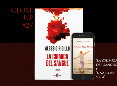 "Close-Up #27: ""Una cosa sola"" e ""La chimica del sangue"""