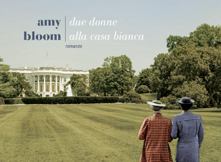 Let's talk about: Due donne alla Casa Bianca di Amy Bloom (Fazi Editore)