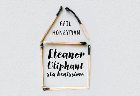 Eleanor Oliphant sta benissimo di Gail Honeyman | Recensione di Deborah