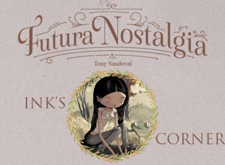 INK'S CORNER: Futura nostalgia di Tony Sandoval (Tunué)