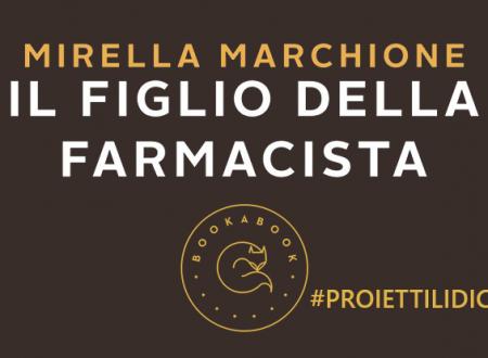 #proiettilidicarta: Il figlio della farmacista di Mirella Marchione (bookabook)