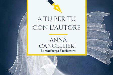 A tu per tu con Anna Cancellieri