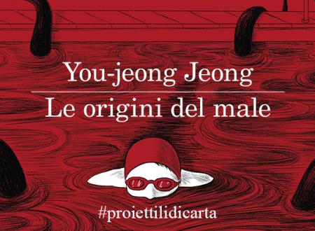 #proiettilidicarta: Le origini del male di You-jeong Jeong (Feltrinelli)