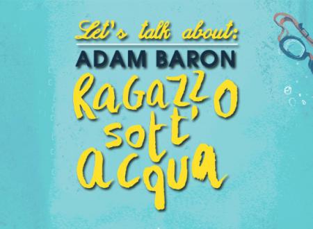 Let's talk about: Ragazzo sott'acqua di Adam Baron (HarperCollins)