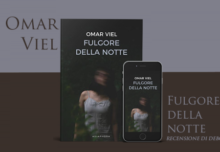 Fulgore della notte di Omar Viel | Recensione di Deborah