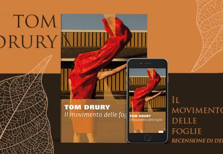Il movimento delle foglie di Tom Drury | Recensione di Deborah