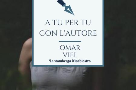 A tu per tu con Omar Viel