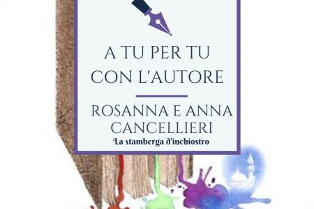A tu per tu con Anna e Rosanna Cancellieri