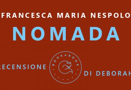 Nomada di Francesca Maria Nespolo | Recensione di Deborah