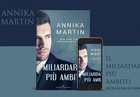 Il miliardario più ambito di Annika Martin | Recensione di Deborah