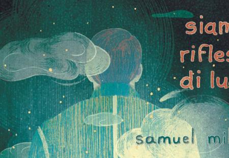 Siamo riflessi di luce di Samuel Miller | Recensione di Deborah