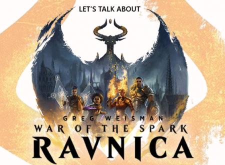 Let's talk about: Ravnica. La guerra della scintilla di Greg Weisman