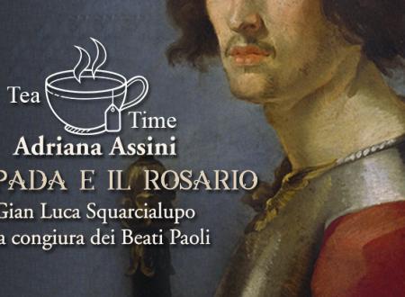 Tea Time: La spada e il rosario di Adriana Assini (Scrittura & Scritture)