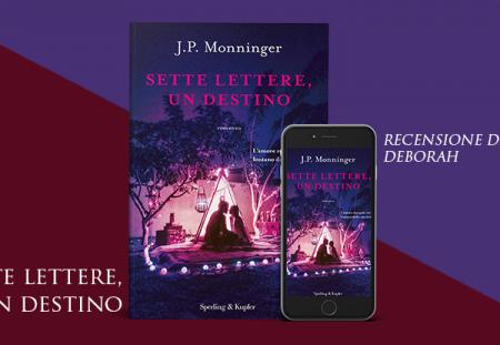 Sette lettere, un destino di J.P. Monninger | Recensione di Deborah