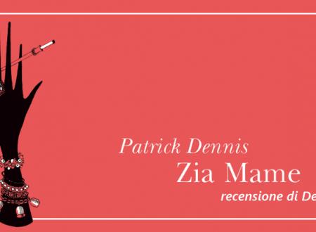 Zia Mame di Patrick Dennis | Recensione di Deborah