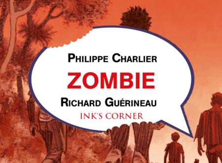 INK'S CORNER: Zombie di Philippe Charlier e Richard Guérineau