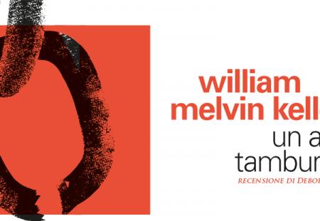 Un altro tamburo di William Melvin Kelley | Recensione di Deborah