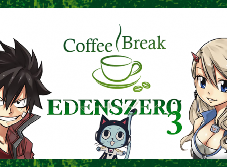 Coffee Break: EDENS ZERO #3 di Hiro Mashima (Edizioni Star Comics)