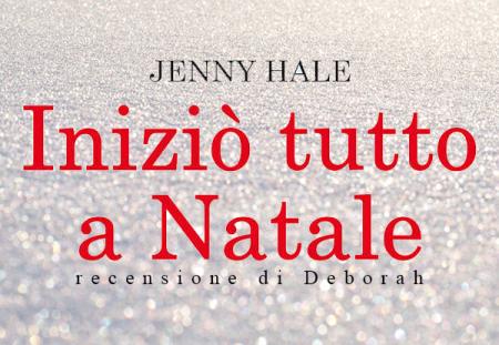 Iniziò tutto a Natale di Jenny Hale | Recensione di Deborah