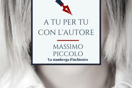 A tu per tu con Massimo Piccolo