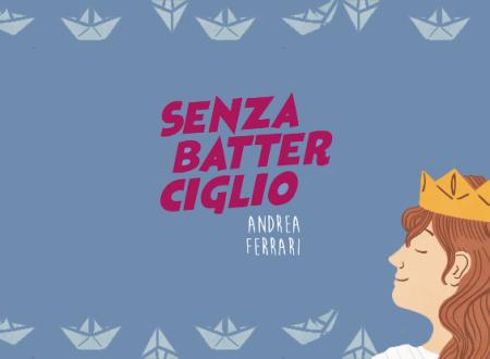 Let's talk about: Senza batter ciglio di Andrea Ferrari (Beisler Editore)