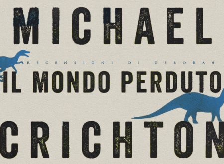 Il mondo perduto di Michael Crichton | Recensione di Deborah